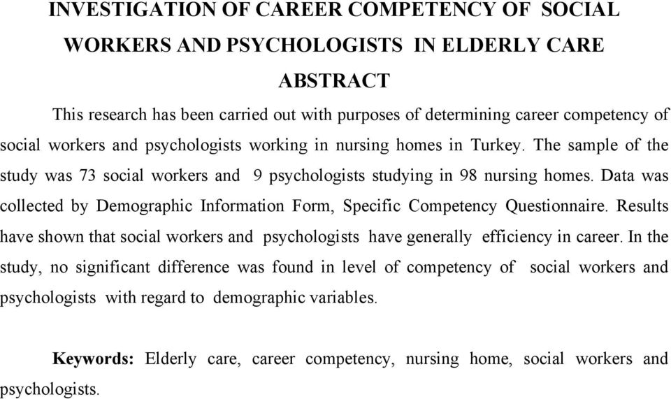 Data was collected by Demographic Information Form, Specific Competency Questionnaire. Results have shown that social workers and psychologists have generally efficiency in career.
