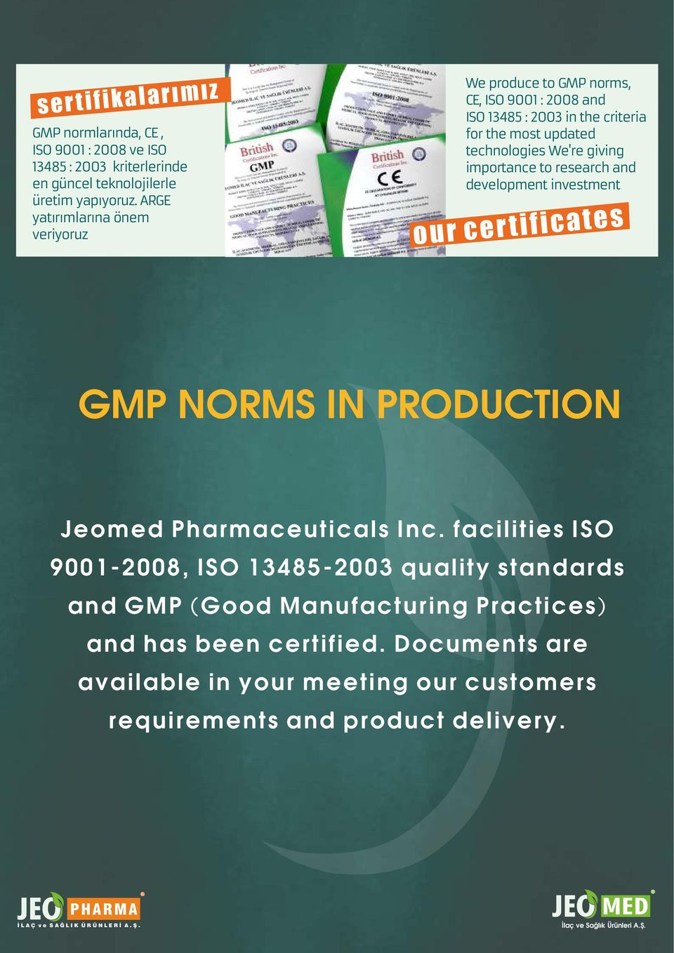 giving importance to research and development investment our cer tificates GMP NORMS IN PRODUCTION Jeomed Pharmaceuticals Inc.