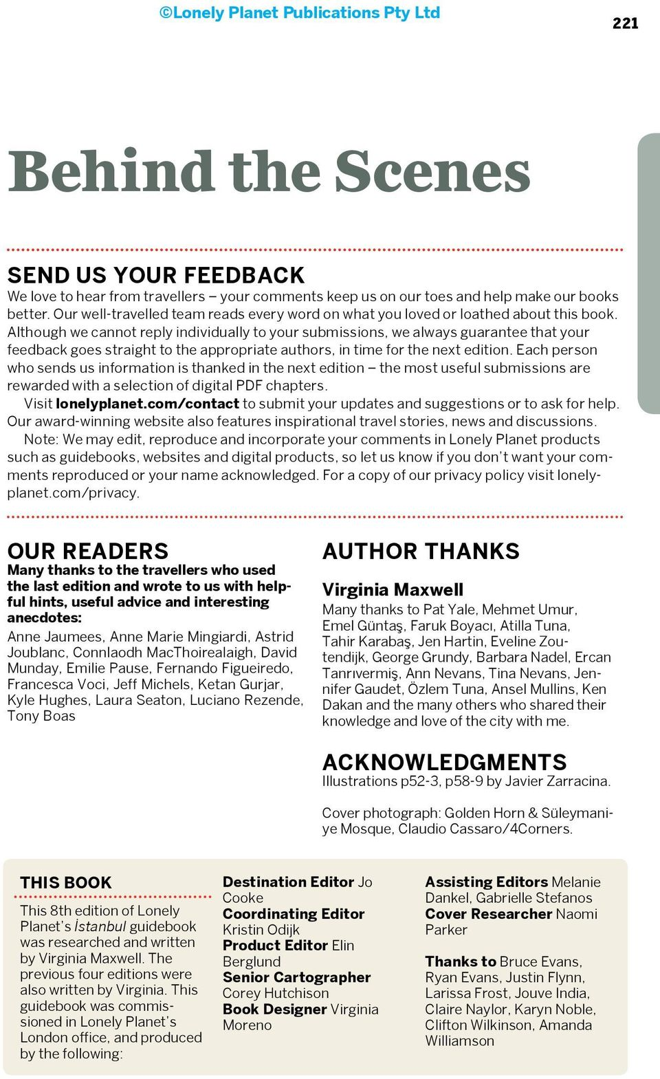 Although we cannot reply individually to your submissions, we always guarantee that your feedback goes straight to the appropriate authors, in time for the next edition.
