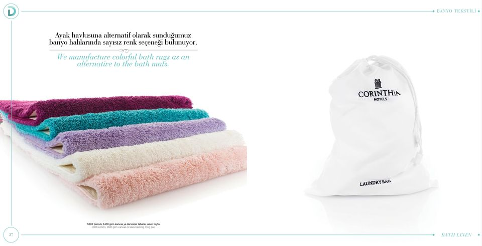We manufacture colorful bath rugs as an alternative to the bath mats.