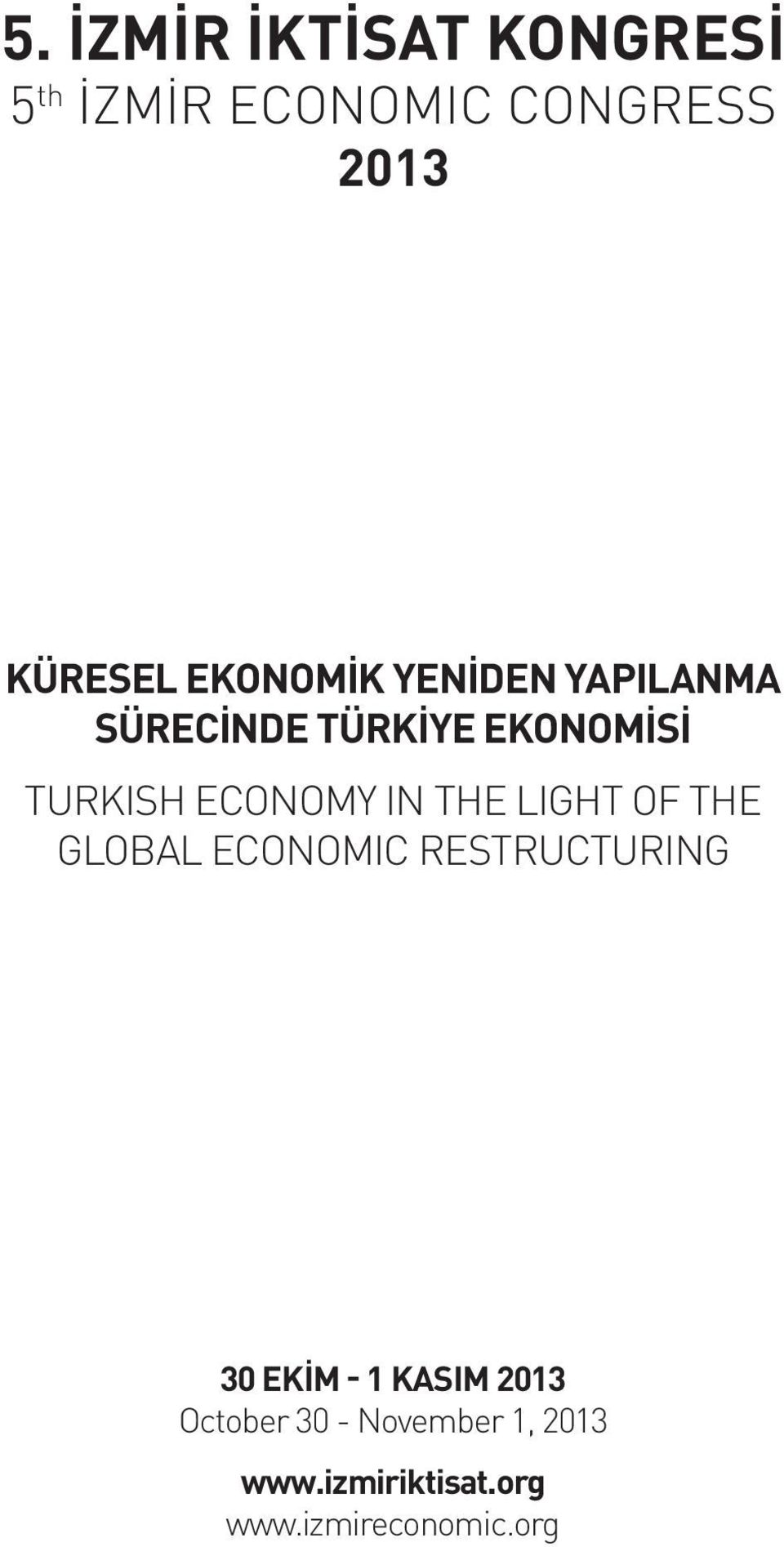 in the light of the Global Economic Restructuring 30 ekim - 1 kasım