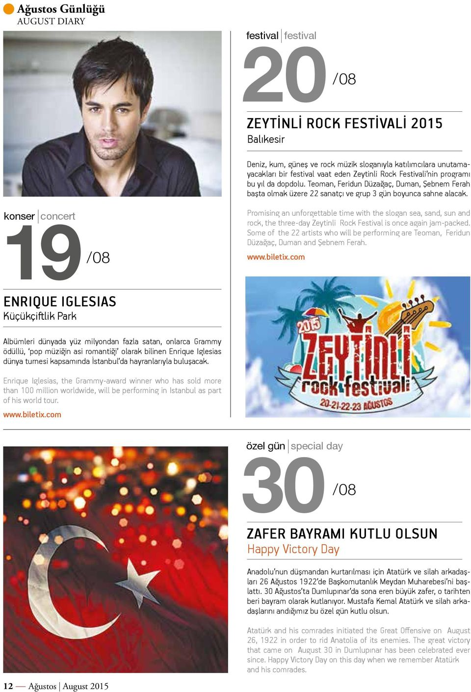 konser concert 19/08 ENRIQUE IGLESIAS Küçükçiftlik Park Promising an unforgettable time with the slogan sea, sand, sun and rock, the three-day Zeytinli Rock Festival is once again jam-packed.