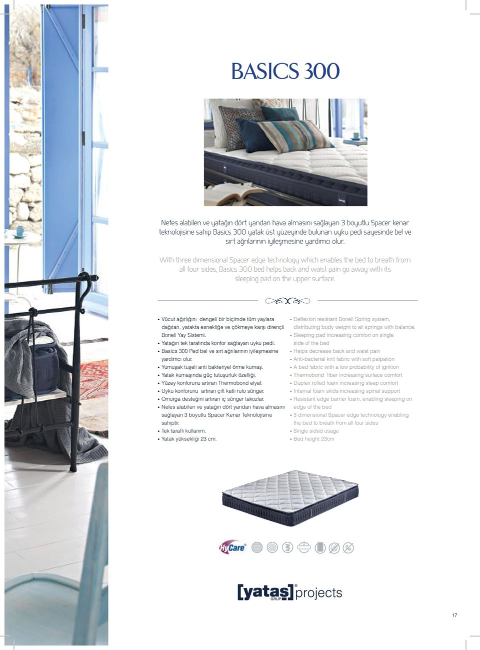 With three dimensional Spacer edge technology which enables the bed to breath from all four sides, Basics 300 bed helps back and waist pain go away with its sleeping pad on the upper surface.