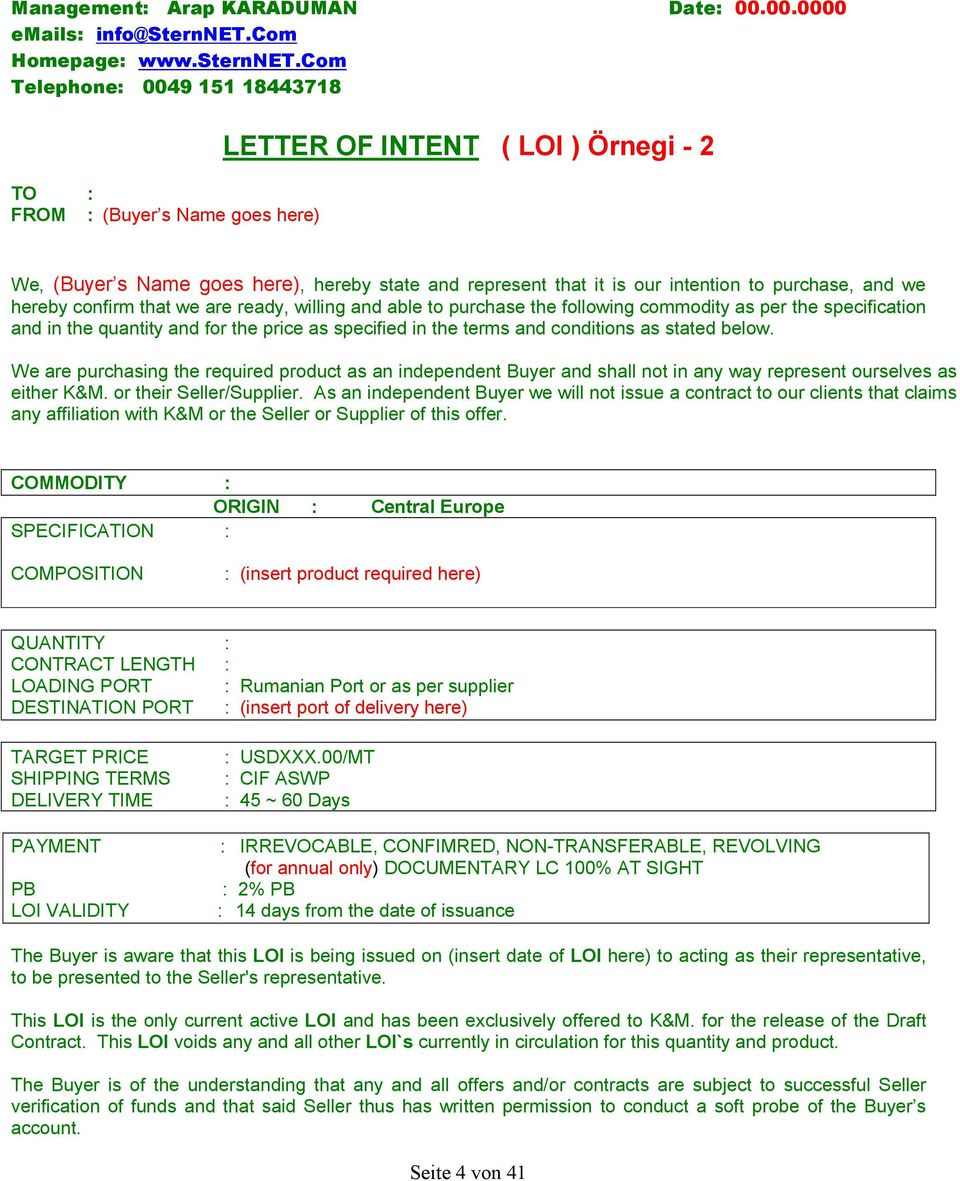 com Telephone: 0049 151 18443718 TO : FROM : (Buyer s Name goes here) LETTER OF INTENT ( LOI ) Örnegi - 2 We, (Buyer s Name goes here), hereby state and represent that it is our intention to