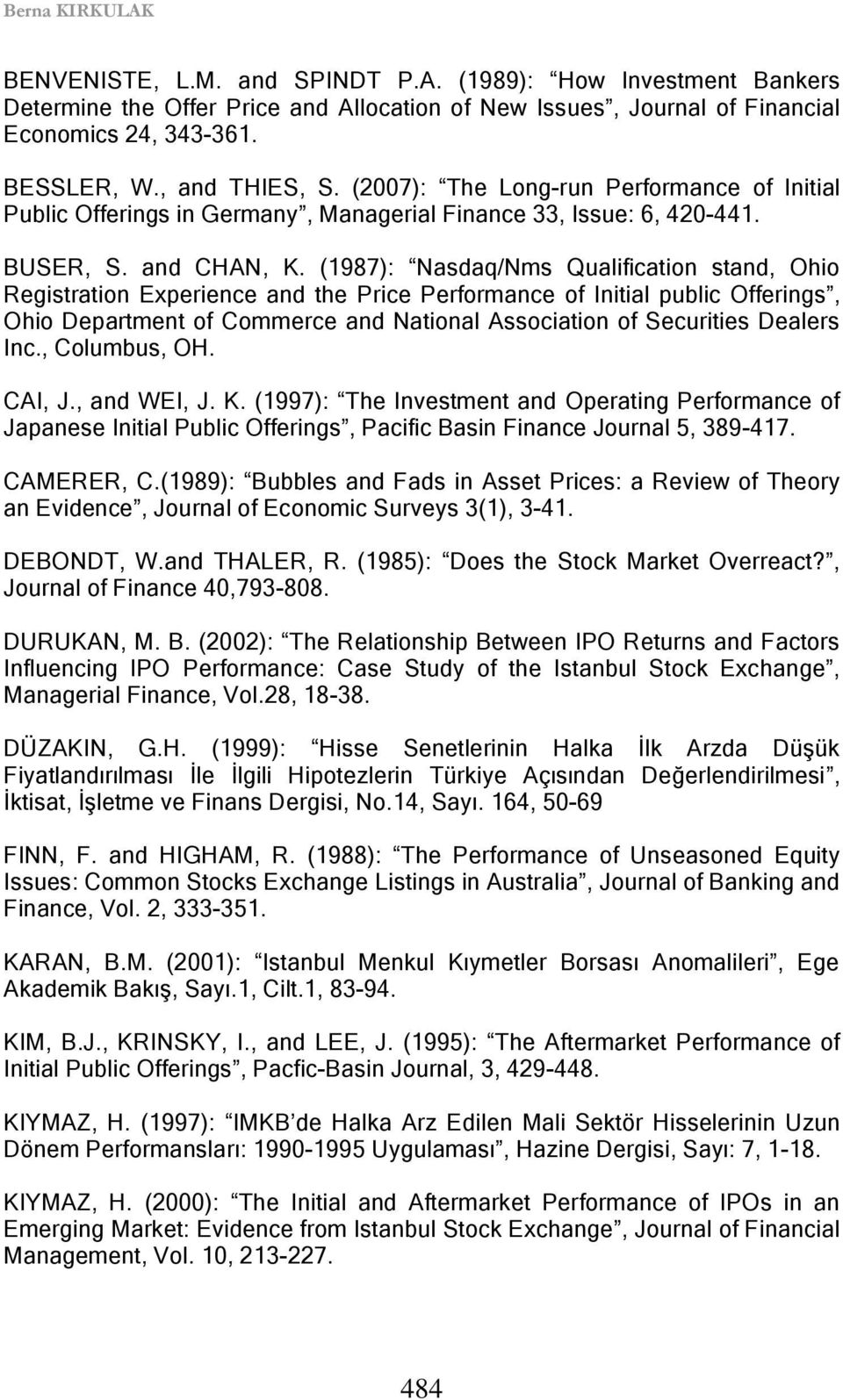 (1987): Nasdaq/Nms Qualification stand, Ohio Registration Experience and the Price Performance of Initial public Offerings, Ohio Department of Commerce and National Association of Securities Dealers