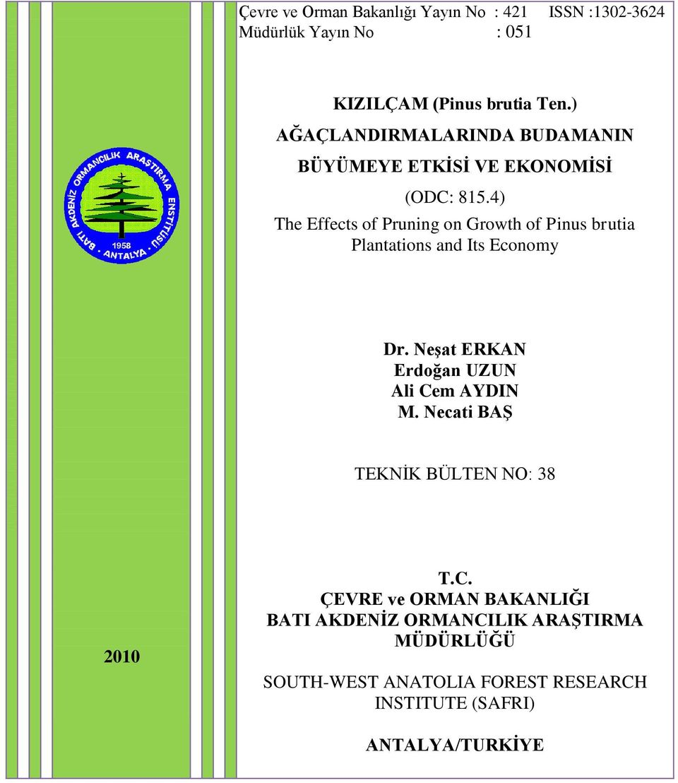 4) The Effects of Pruning on Growth of Pinus brutia Plantations and Its Economy Dr.