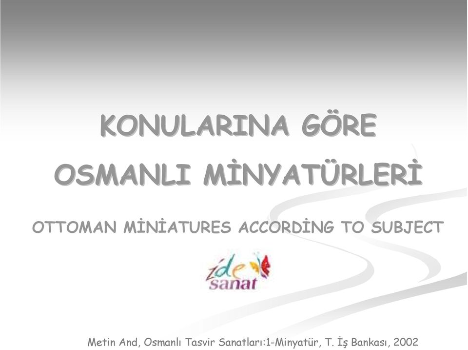 ACCORDİNG TO SUBJECT Metin And,