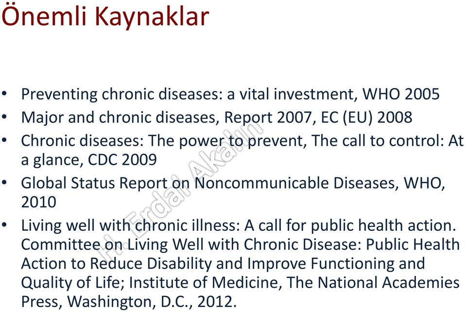 Living well with chronic illness: A call for public health action.