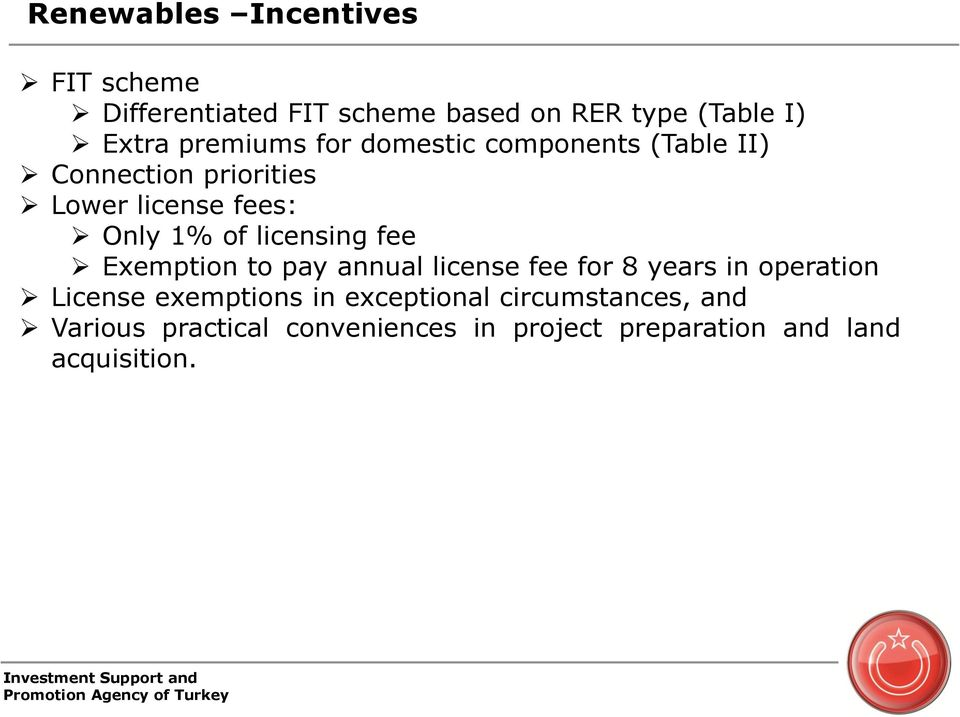 licensing fee Exemption to pay annual license fee for 8 years in operation License exemptions in