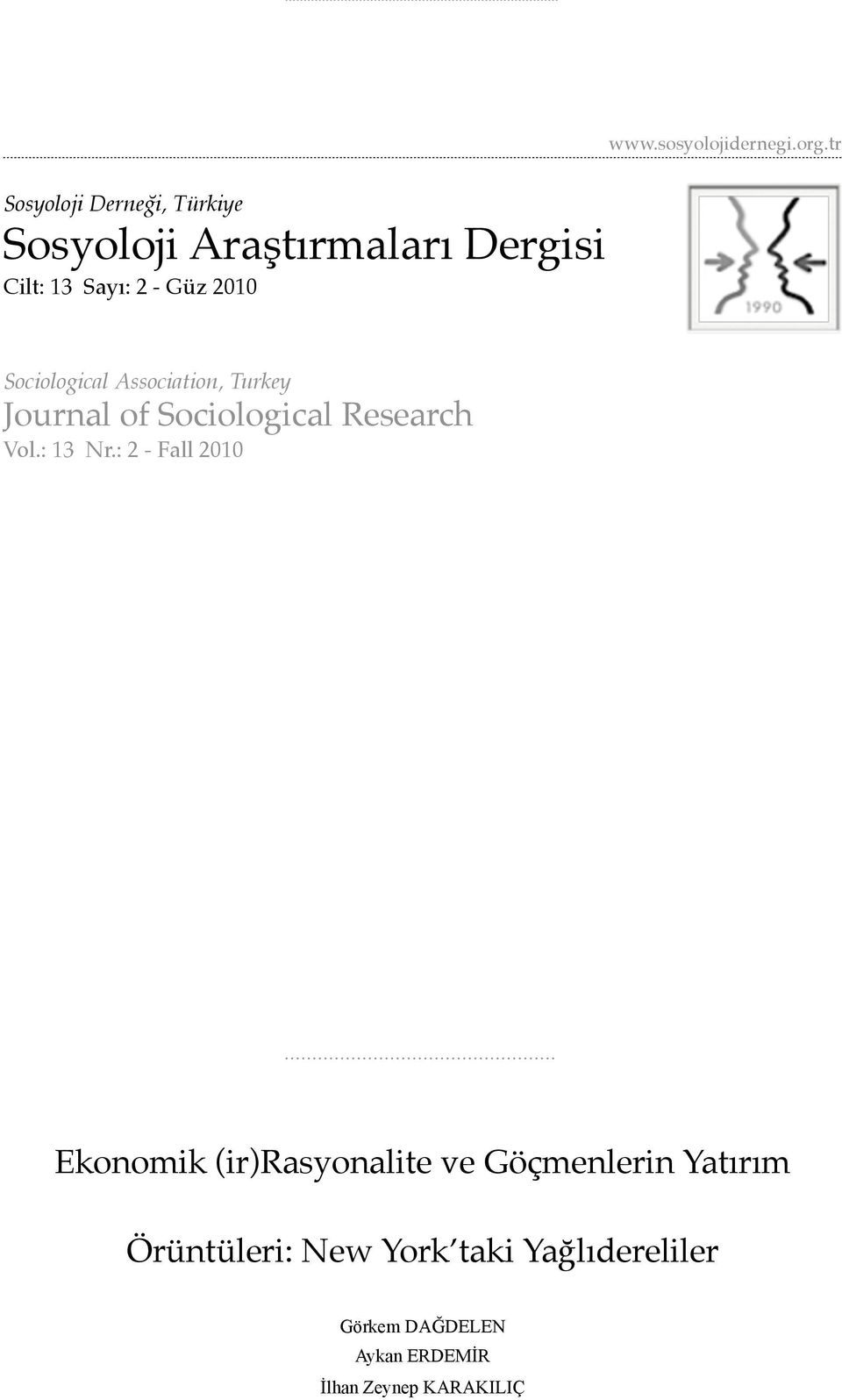 2010 Sociological Association, Turkey Journal of Sociological Research Vol.: 13 Nr.