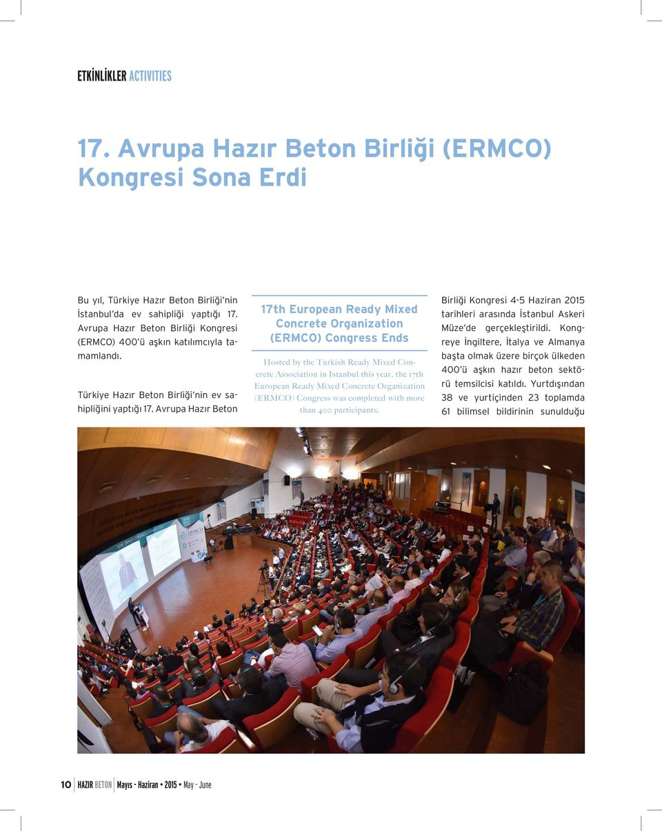Avrupa Hazır Beton 17th European Ready Mixed Concrete Organization (ERMCO) Congress Ends Hosted by the Turkish Ready Mixed Concrete Association in Istanbul this year, the 17th European Ready Mixed