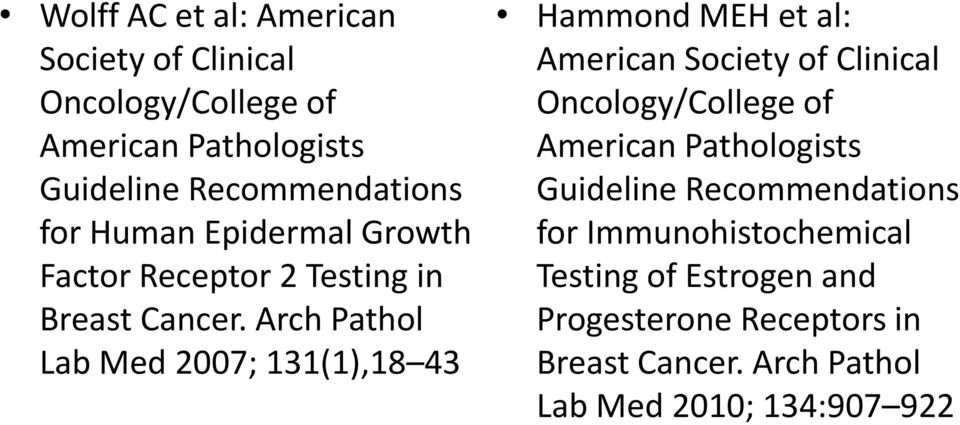 Arch Pathol Lab Med 2007; 131(1),18 43 Hammond MEH et al: American Society of Clinical Oncology/College of American