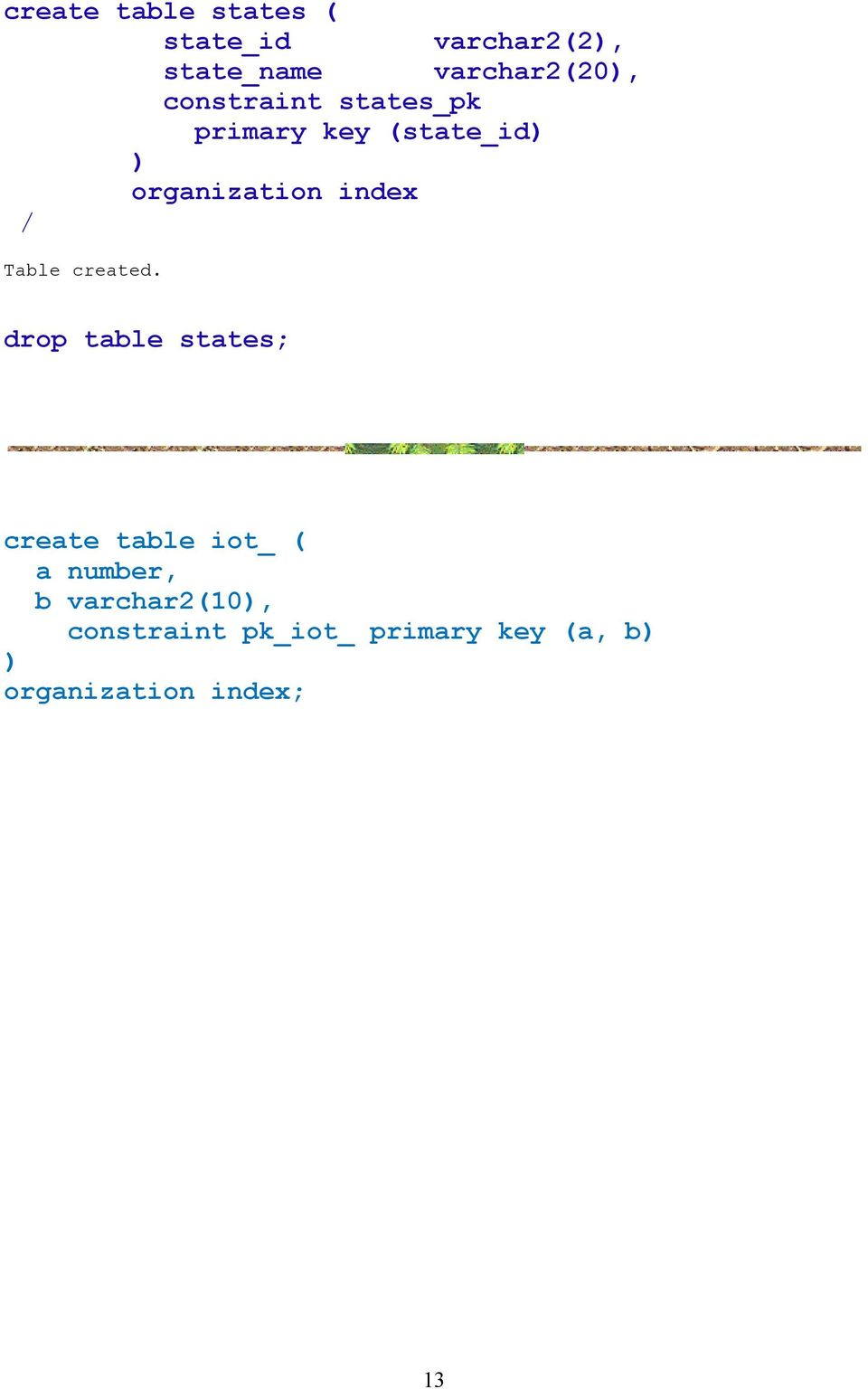 (state_id) ) organization index drop table states; create table iot_