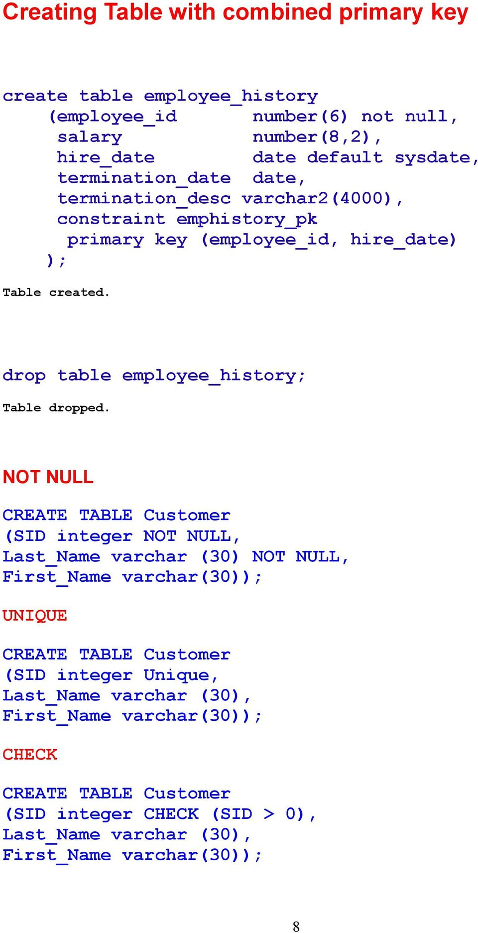 drop table employee_history; Table dropped.