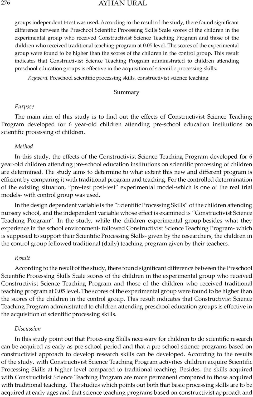 Constructivist Science Teaching Program and those of the children who received traditional teaching program at 0.05 level.