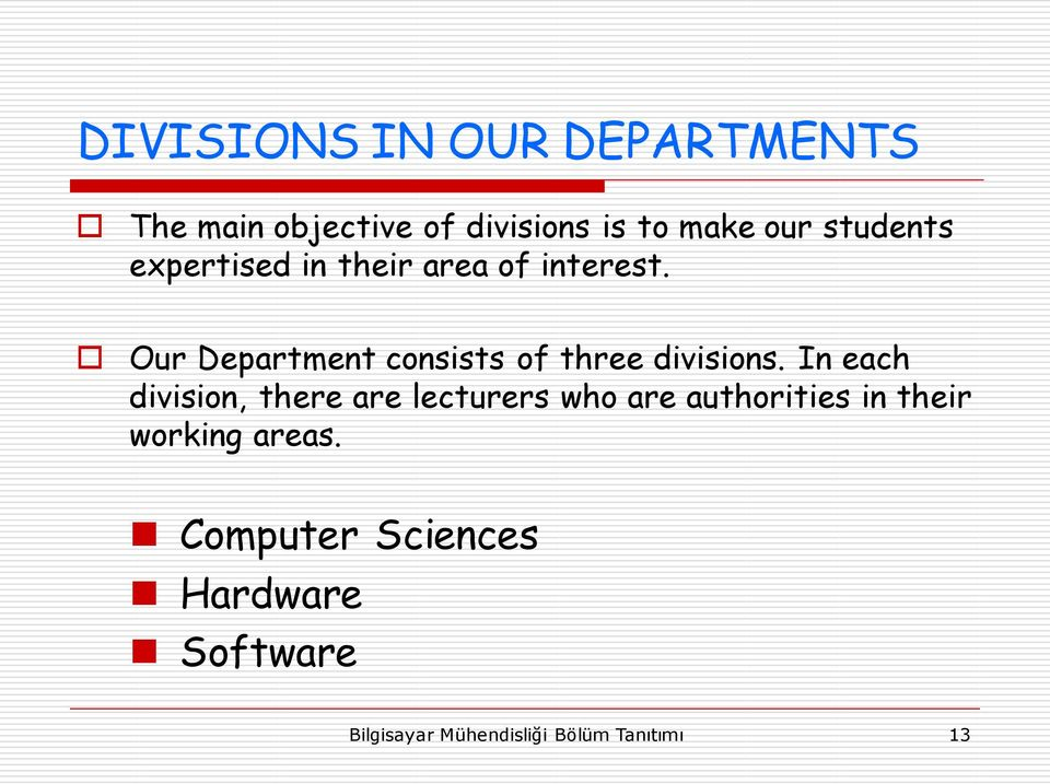 Our Department consists of three divisions.