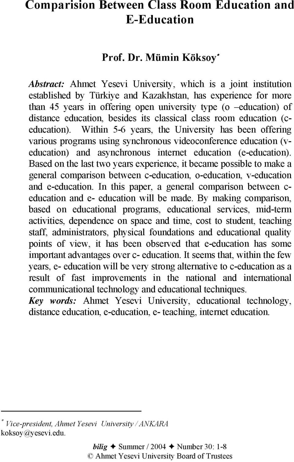 education) of distance education, besides its classical class room education (ceducation).