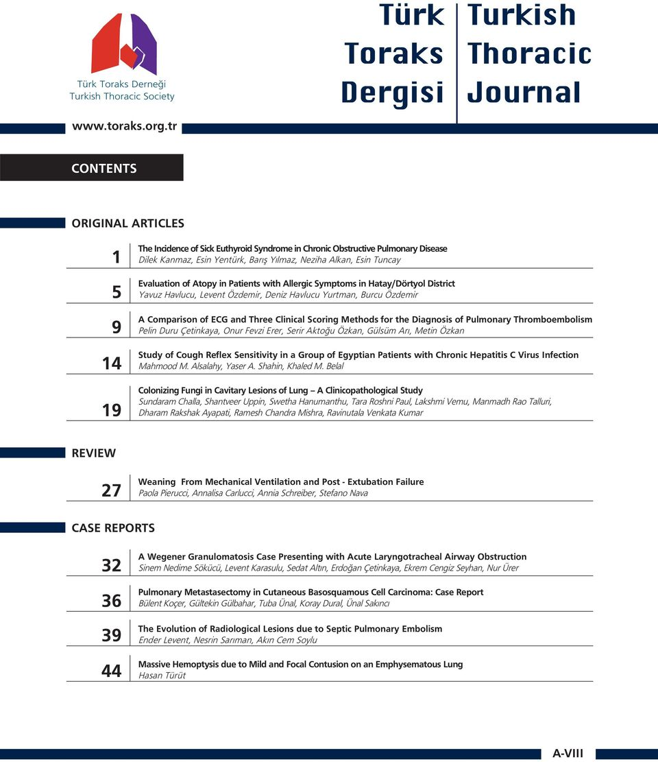Evaluation of Atopy in Patients with Allergic Symptoms in Hatay/Dörtyol District Yavuz Havlucu, Levent Özdemir, Deniz Havlucu Yurtman, Burcu Özdemir A Comparison of ECG and Three Clinical Scoring