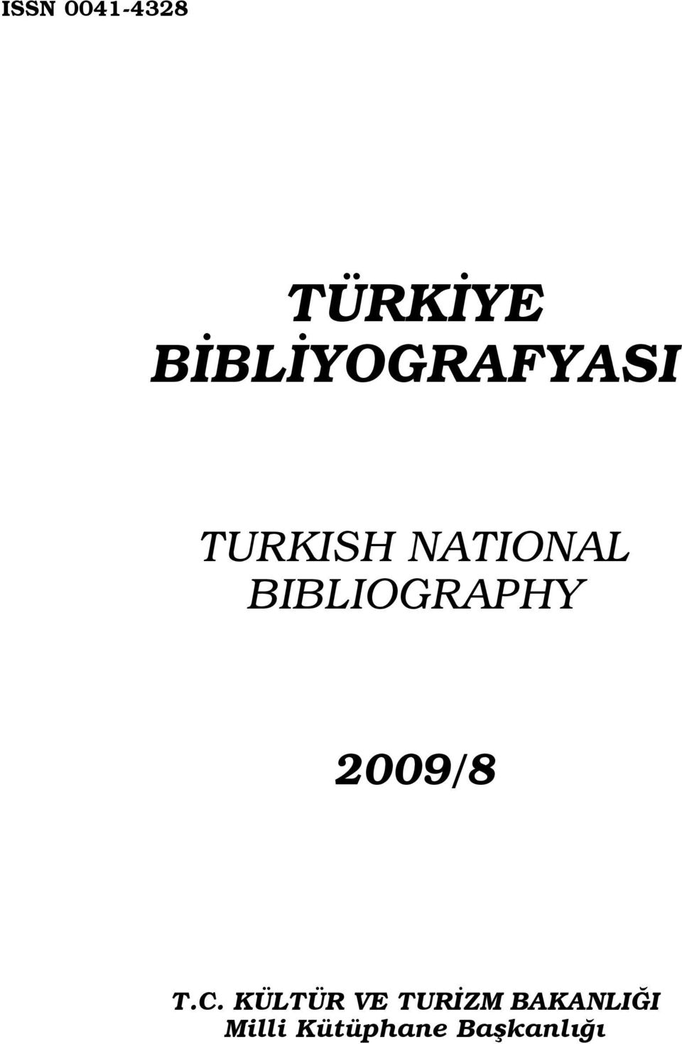 BIBLIOGRAPHY 2009/8 T.C.