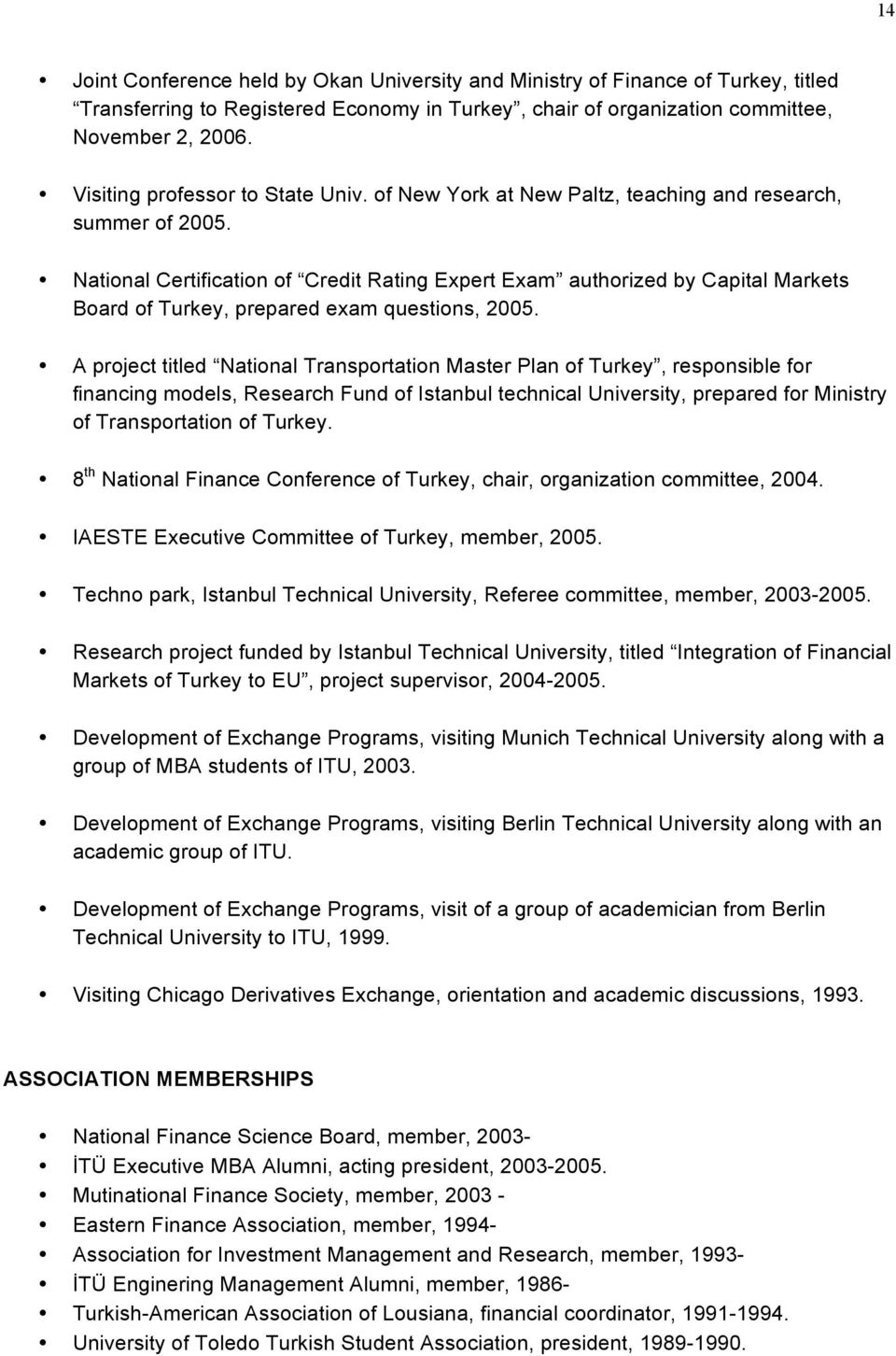National Certification of Credit Rating Expert Exam authorized by Capital Markets Board of Turkey, prepared exam questions, 2005.