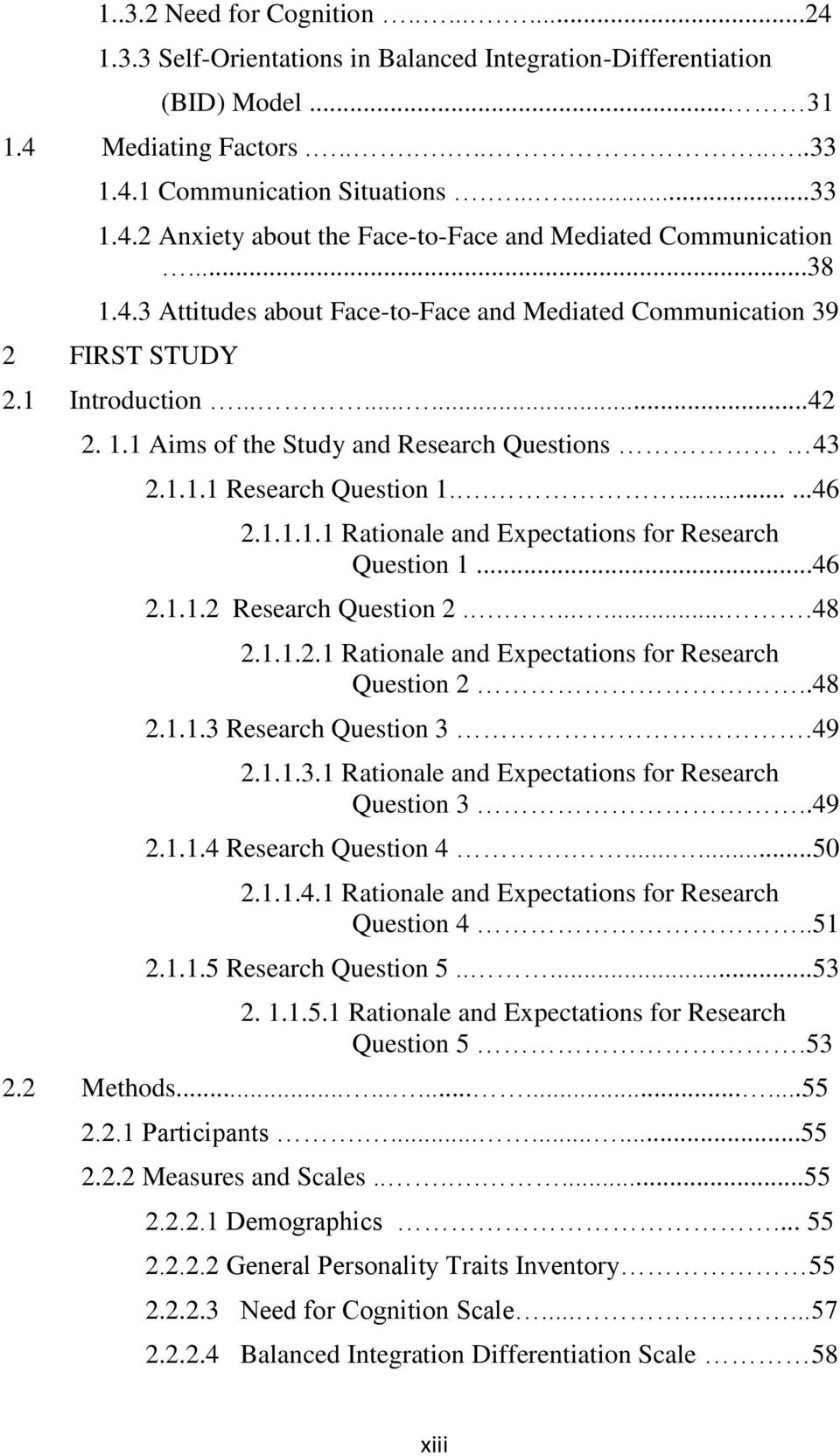 1.1.1.1 Rationale and Expectations for Research Question 1...46 2.1.1.2 Research Question 2.........48 2.1.1.2.1 Rationale and Expectations for Research Question 2..48 2.1.1.3 Research Question 3.