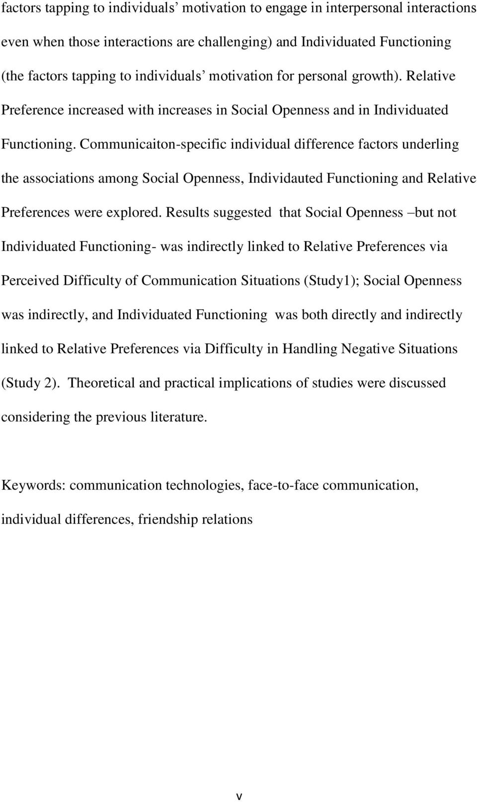 Communicaiton-specific individual difference factors underling the associations among Social Openness, Individauted Functioning and Relative Preferences were explored.