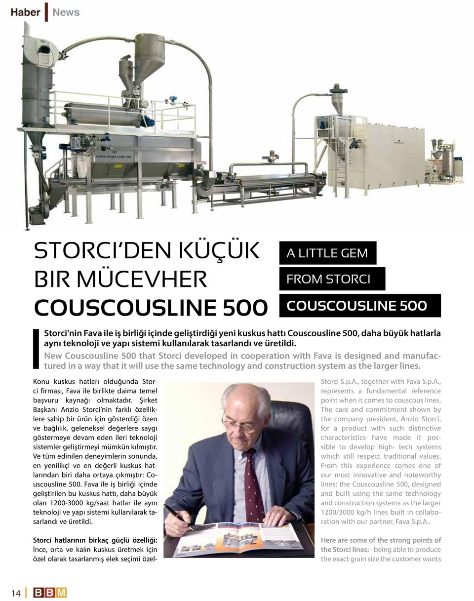 New Couscousline 500 that Storci developed in cooperation with Fava is designed and manufactured in a way that it will use the same technology and construction system as the larger lines.