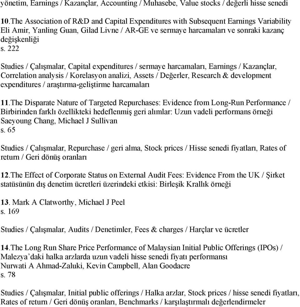 222 Studies / Çalışmalar, Capital expenditures / sermaye harcamaları, Earnings / Kazançlar, Correlation analysis / Korelasyon analizi, Assets / Değerler, Research & development expenditures /