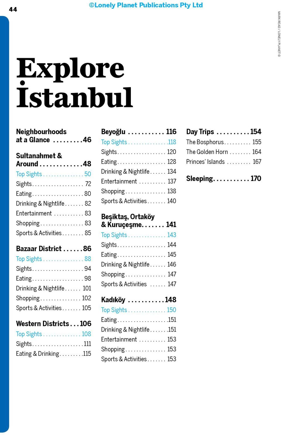 .. 06 Top Sights...08 Sights... Eating & rinking... 5 eyoğlu... 6 Top Sights... 8 Sights...0 Eating... 8 rinking & Nightlife... Entertainment... 7 Shopping... 8 Sports & ctivities.