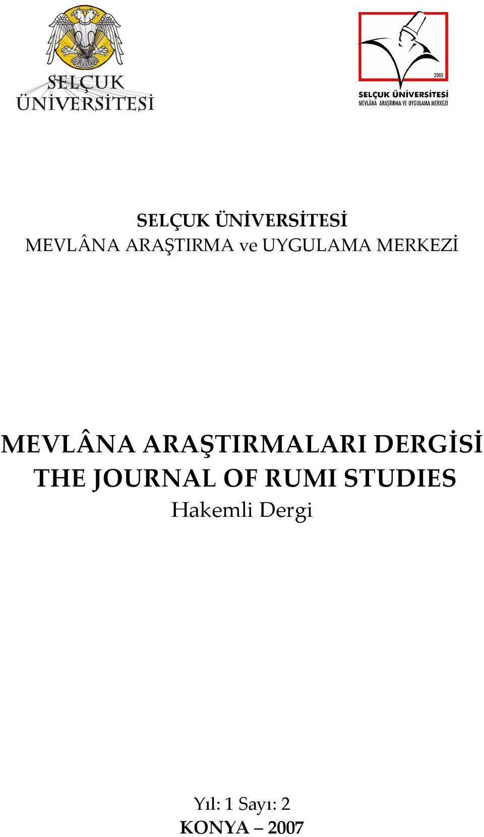 ARAŞTIRMALARI DERGİSİ THE JOURNAL OF