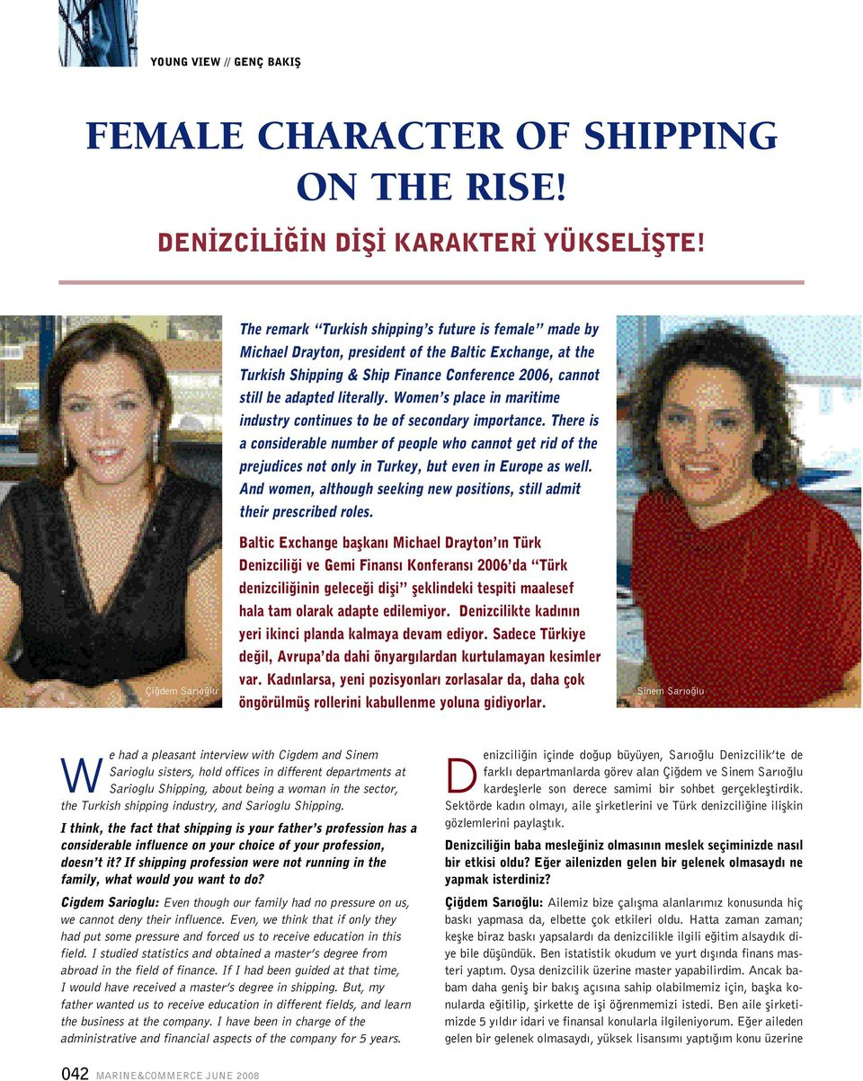 Women s place in maritime industry continues to be of secondary importance.