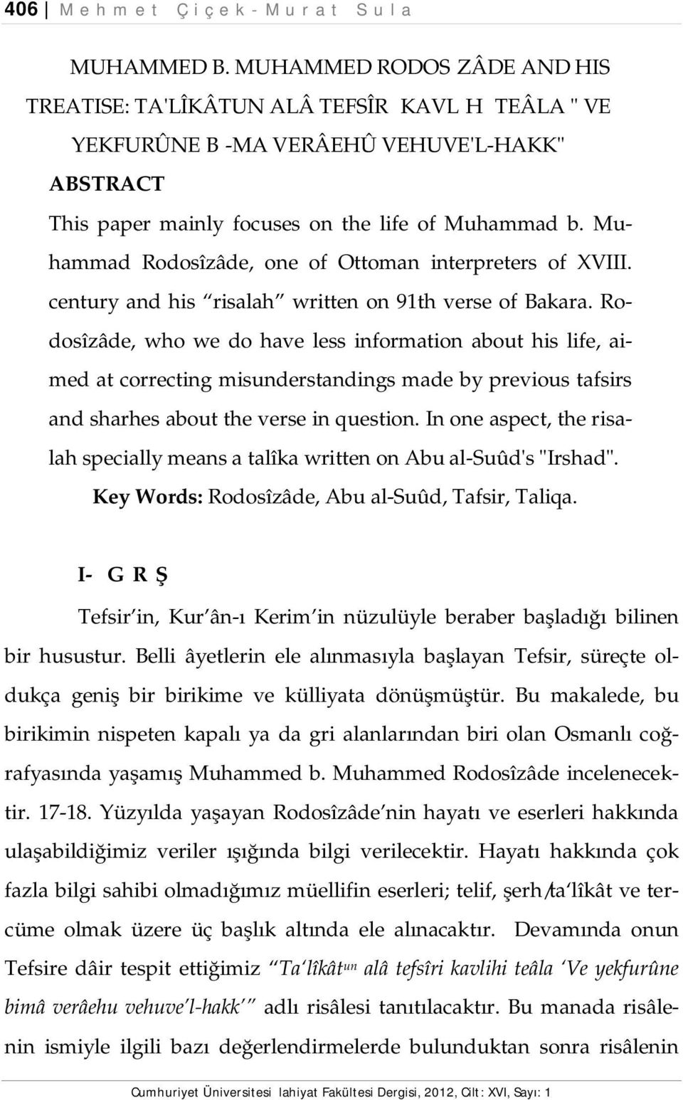 Muhammad Rodosîzâde, one of Ottoman interpreters of XVIII. century and his risalah written on 91th verse of Bakara.