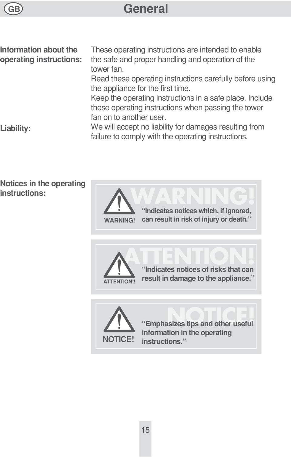 Include these operating instructions when passing the tower fan on to another user. We will accept no liability for damages resulting from failure to comply with the operating instructions.