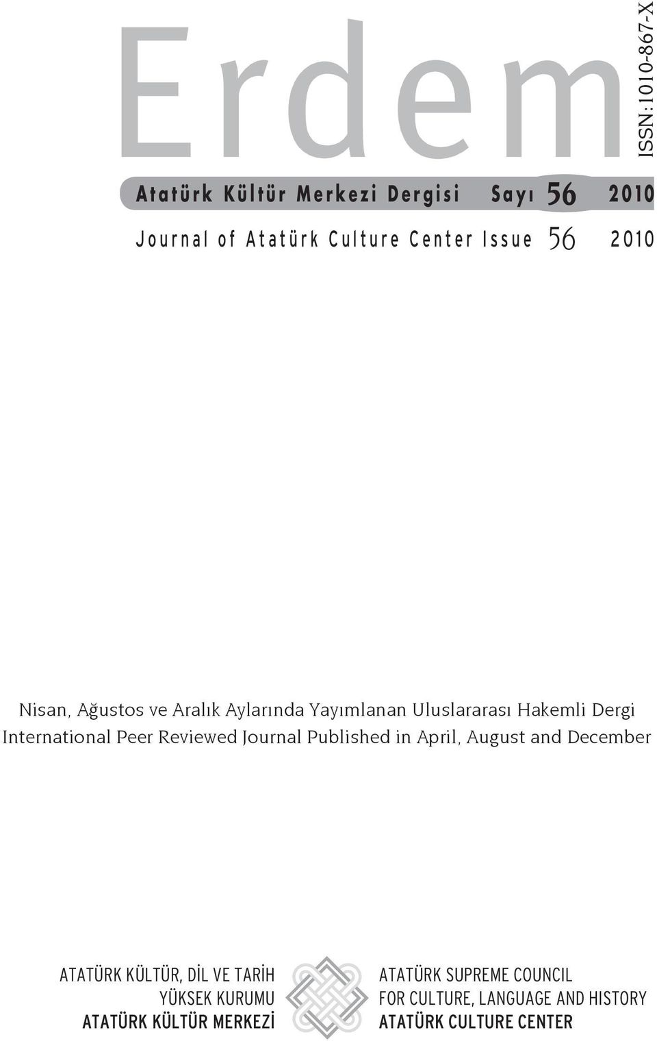 Hakemli Dergi International Peer Reviewed Journal Published in April, August and December ATATÜRK KÜLTÜR, DİL VE