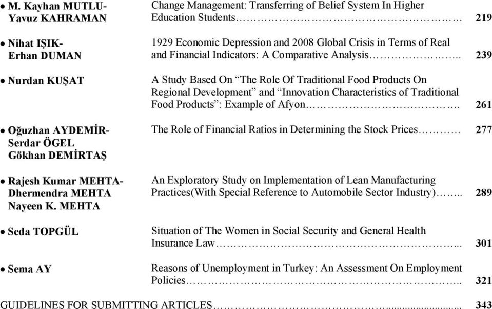 A Comparative Analysis.. 239 A Study Based On The Role Of Traditional Food Products On Regional Development and Innovation Characteristics of Traditional Food Products : Example of Afyon.