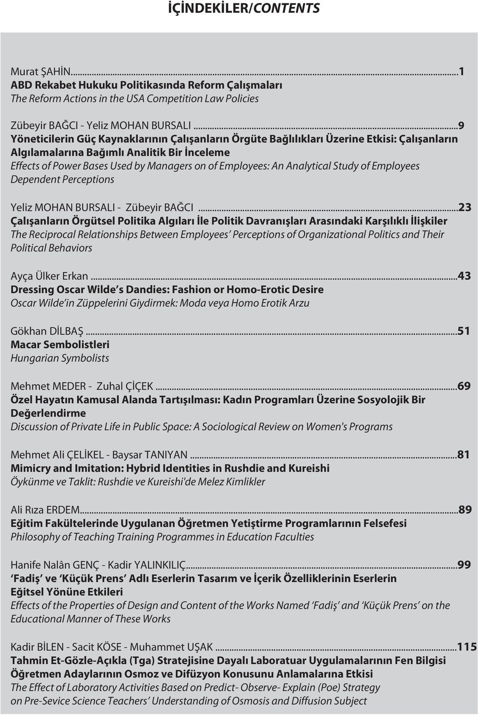 An Analytical Study of Employees Dependent Perceptions Yeliz MOHAN BURSALI - Zübeyir BAĞCI.