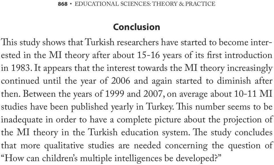 Between the years of 1999 and 2007, on average about 10-11 MI studies have been published yearly in Turkey.