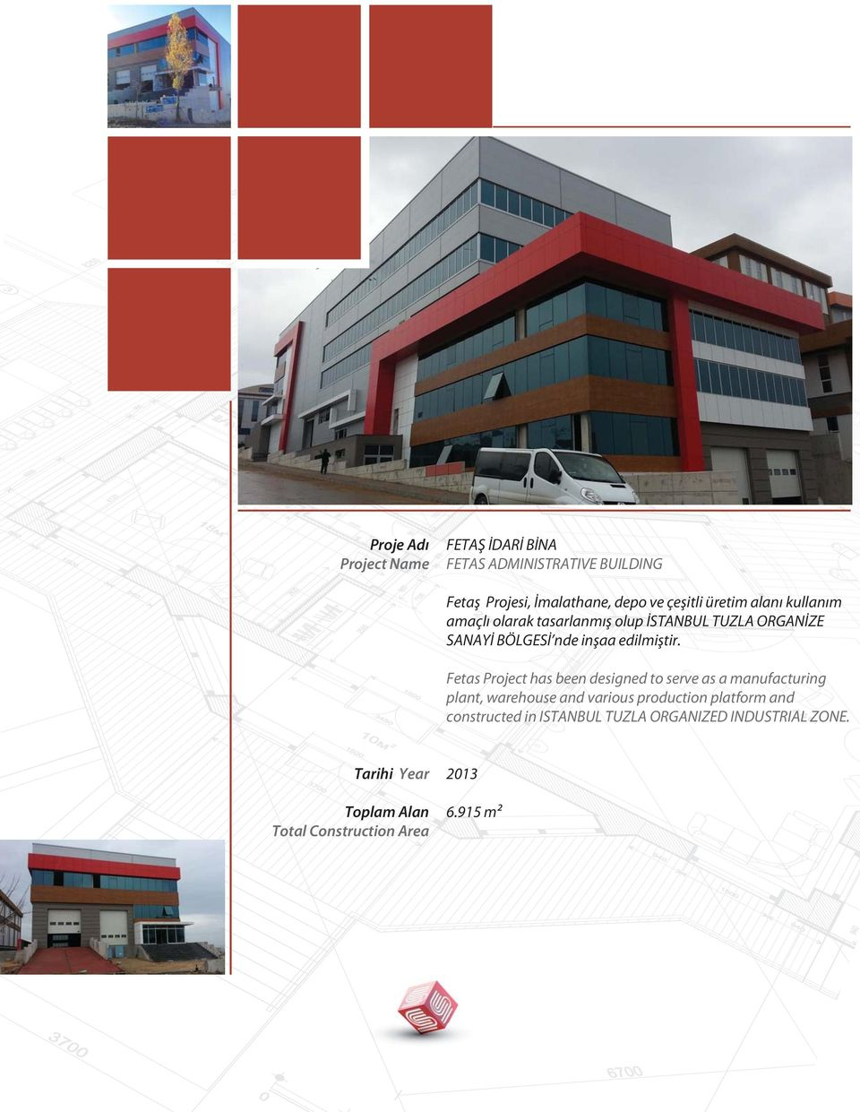 Fetas Project has been designed to serve as a manufacturing plant, warehouse and various production