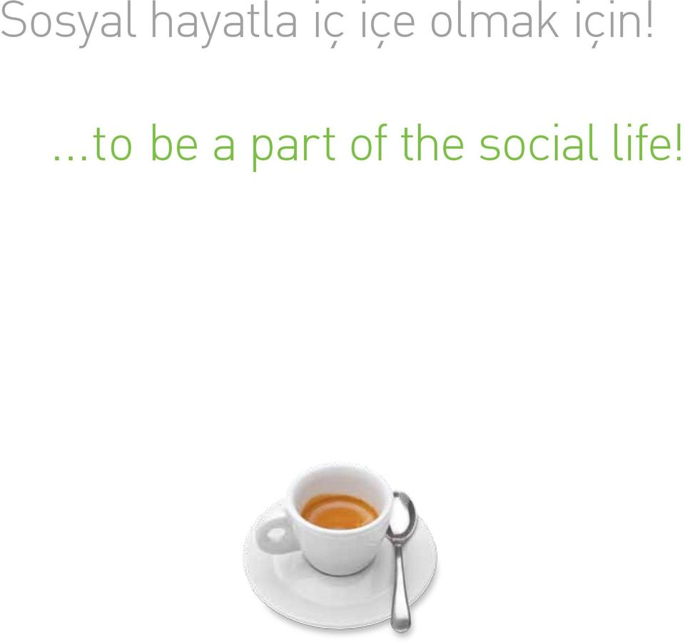 için!...to be a