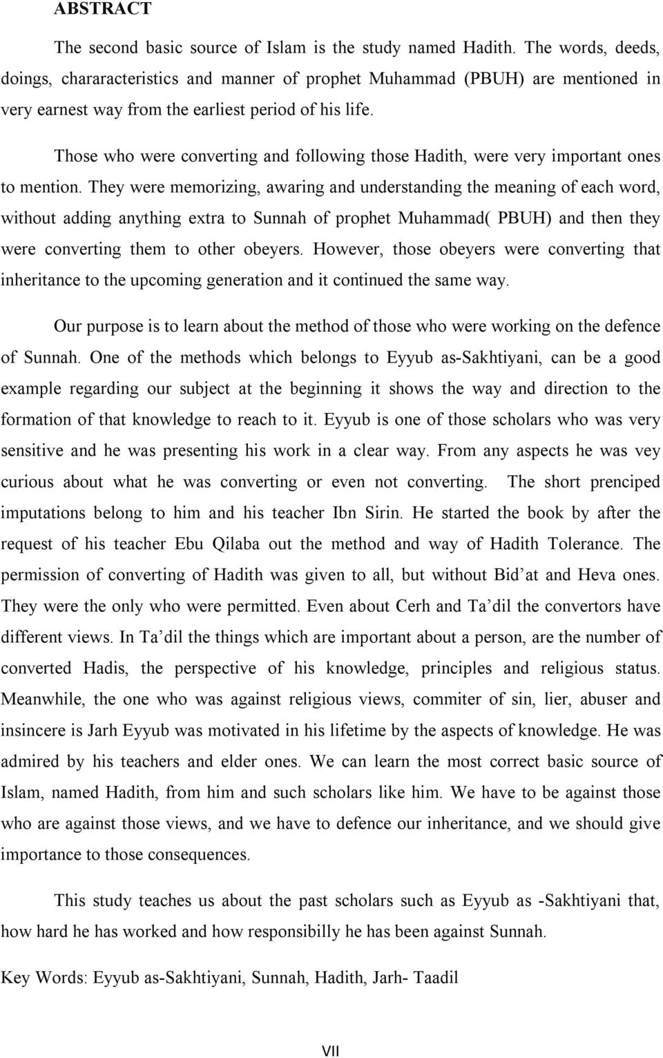Those who were converting and following those Hadith, were very important ones to mention.