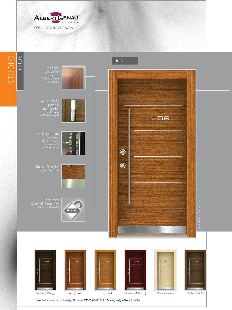 Registered details Secumax Güvenlik Donan m Security Hardware Antik Mefle / Antique oak Venge / Wenge Terra / Terra Tik