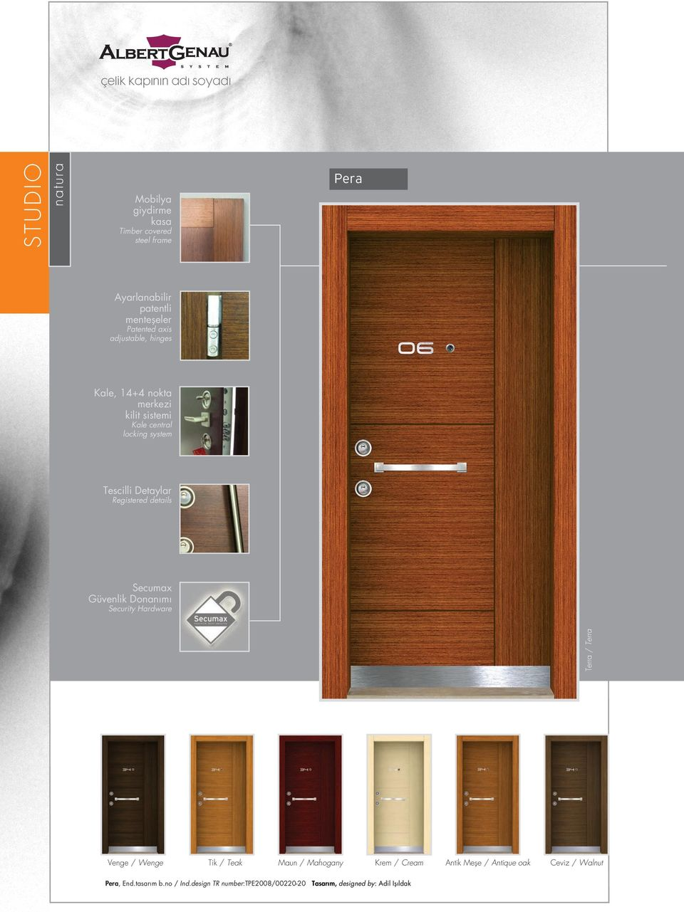 Registered details Secumax Güvenlik Donan m Security Hardware Terra / Terra Venge / Wenge Tik / Teak Krem / Cream