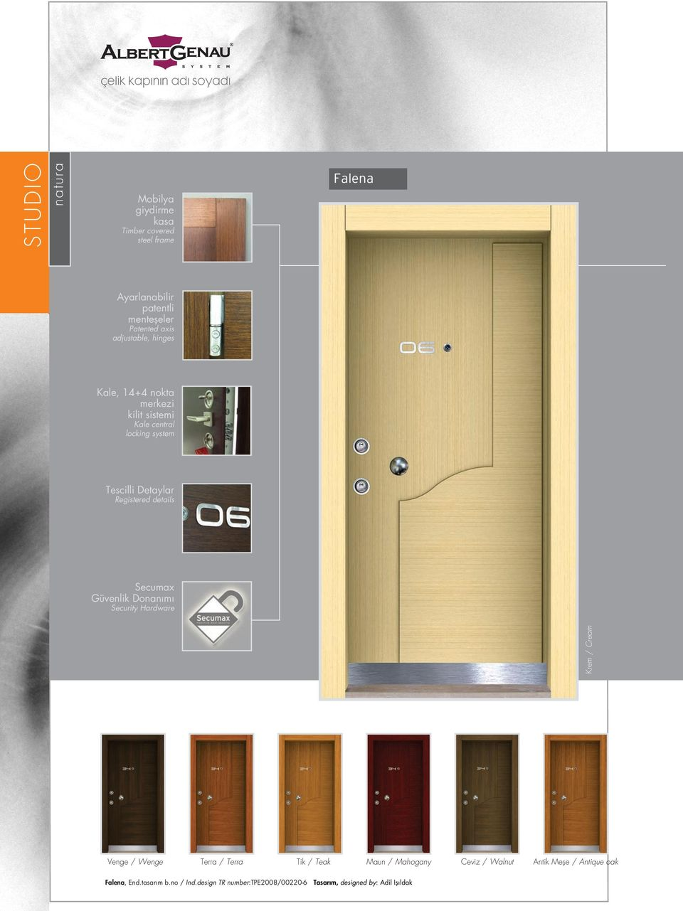 Tescilli Detaylar Registered details Secumax Güvenlik Donan m Security Hardware Krem / Cream Venge / Wenge Terra /