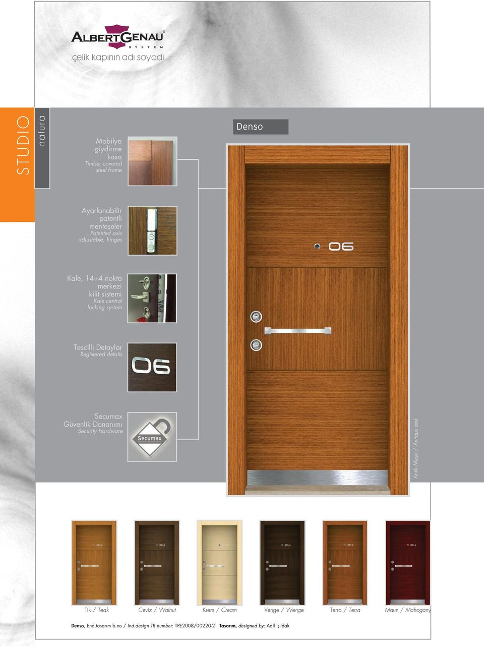 Registered details Secumax Güvenlik Donan m Security Hardware Antik Mefle / Antique oak Tik / Teak Krem / Cream Venge /