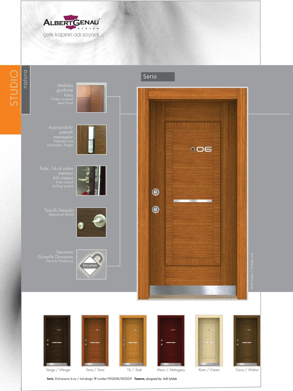Tescilli Detaylar Registered details Secumax Güvenlik Donan m Security Hardware Antik Mefle / Antique oak Venge /