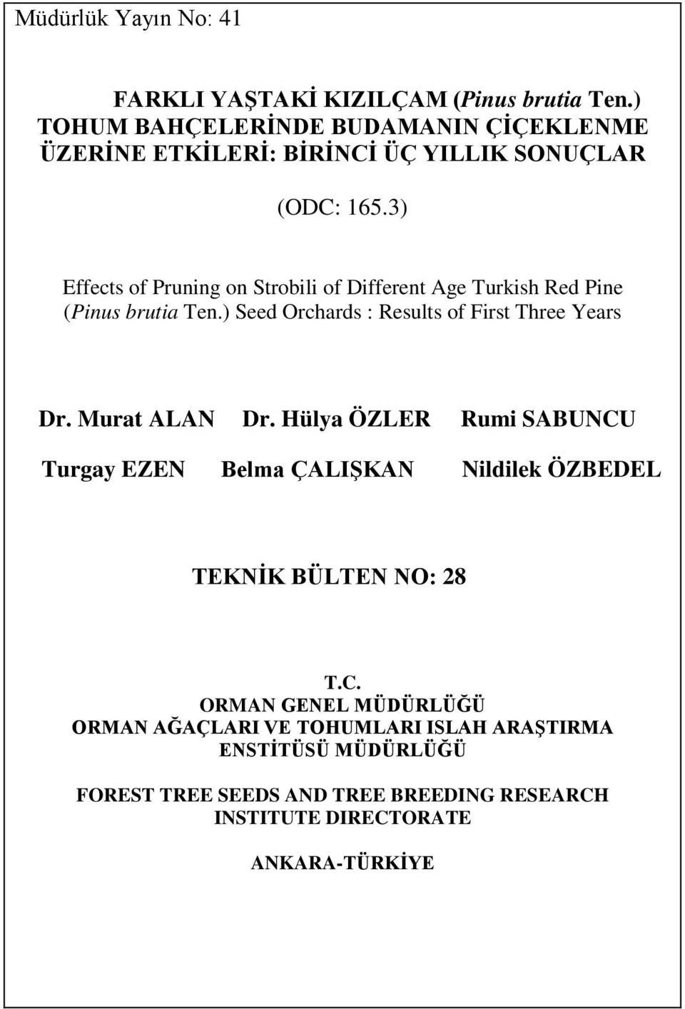 3) Effects of Pruning on Strobili of Different Age Turkish Red Pine (Pinus brutia Ten.) Seed Orchards : Results of First Three Years Dr.