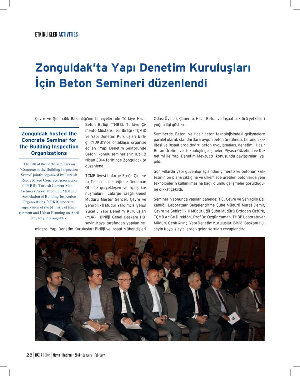 seminerlerin 11. si, 8 Nisan 2014 tarihinde Zonguldak ta The 11th of the of the seminars on düzenlendi.