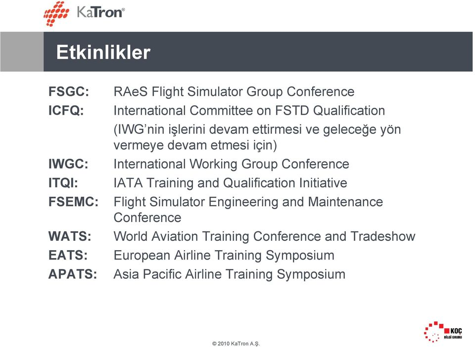 International Working Group Conference IATA Training and Qualification Initiative Flight Simulator Engineering and