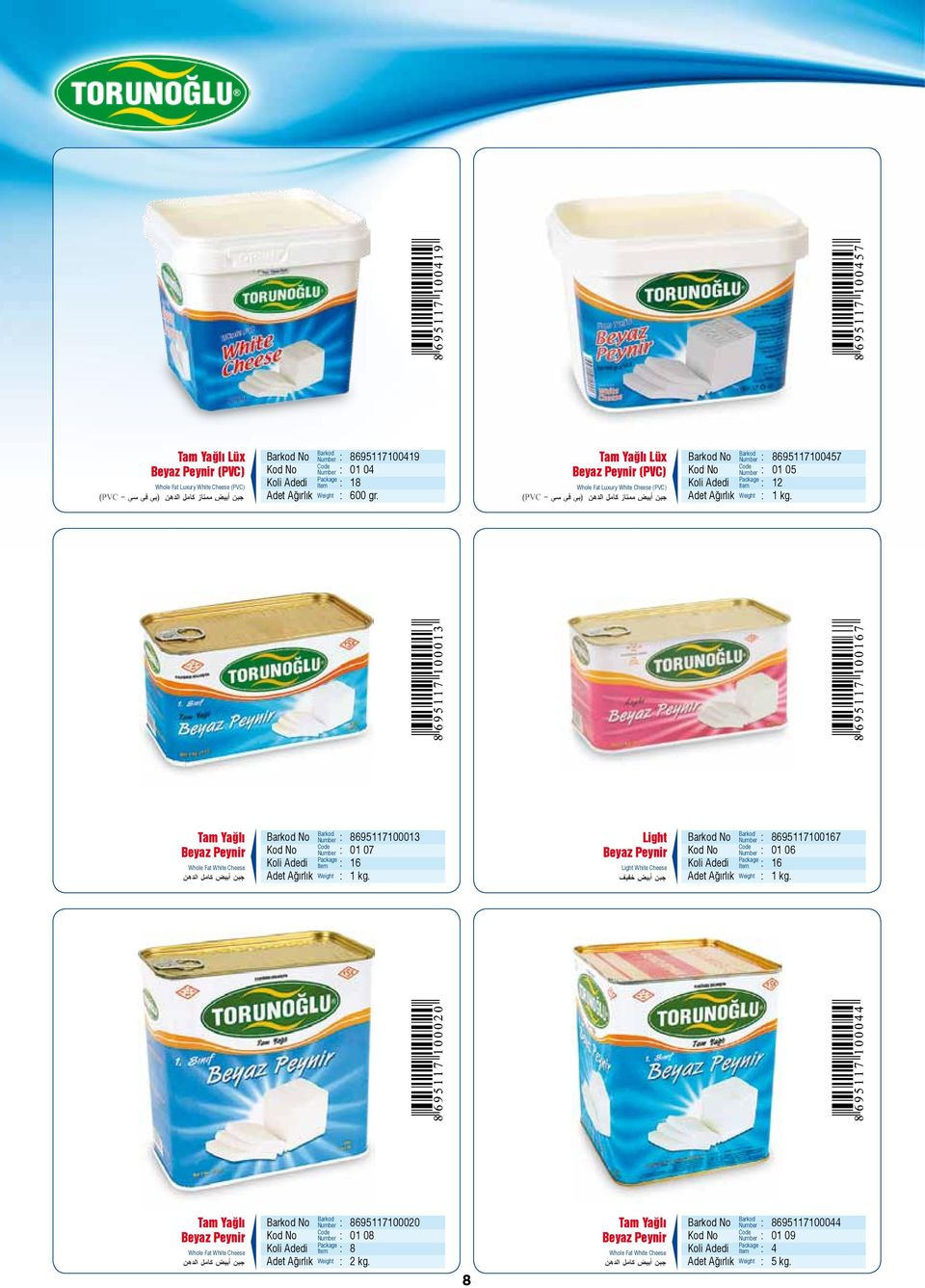 Tam Yağlı Whole Fat White Cheese 8695117100013 01 07 16 1 kg.