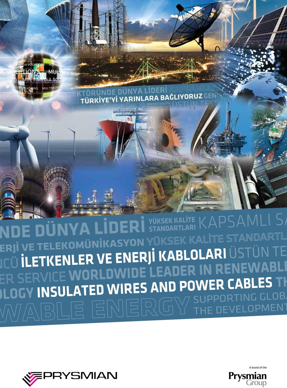 WORLDWIDE LEADER IN RENEWABLE LOGY INSULATED WIRES AND
